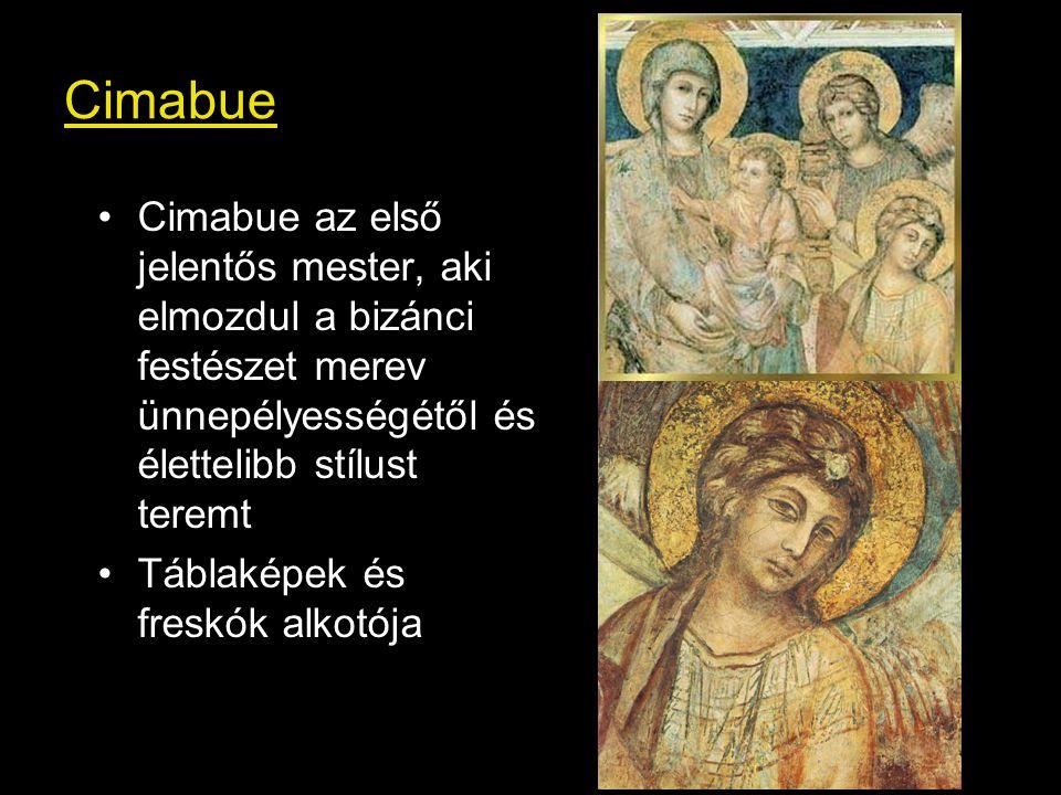 Cimabue Cimabue az első jelentős mester, aki elmozdul a bizánci festészet merev ünnepélyességétől és élettelibb stílust teremt.