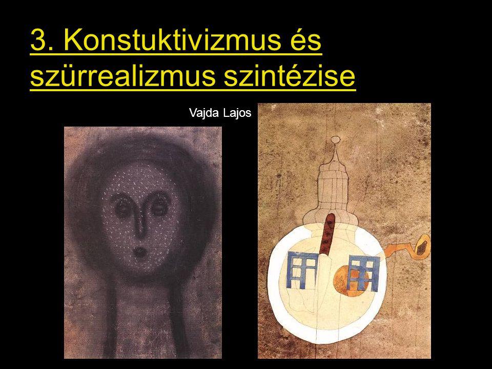 3. Konstuktivizmus és szürrealizmus szintézise