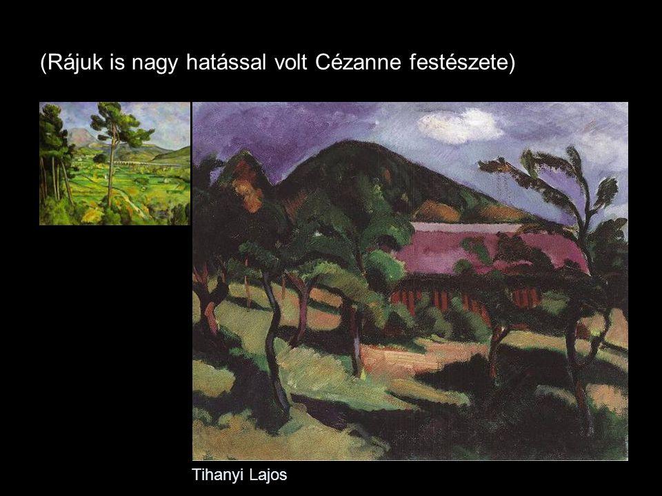 (Rájuk is nagy hatással volt Cézanne festészete)