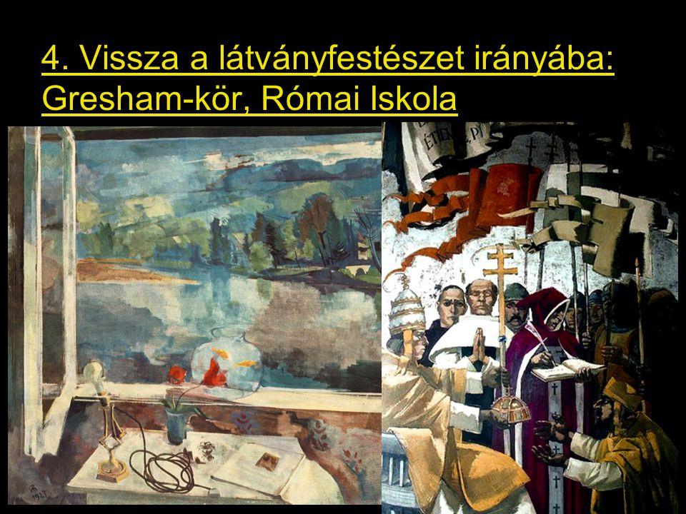 4. Vissza a látványfestészet irányába: Gresham-kör, Római Iskola