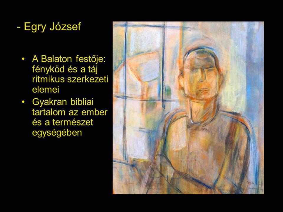 - Egry József A Balaton festője: fényköd és a táj ritmikus szerkezeti elemei.
