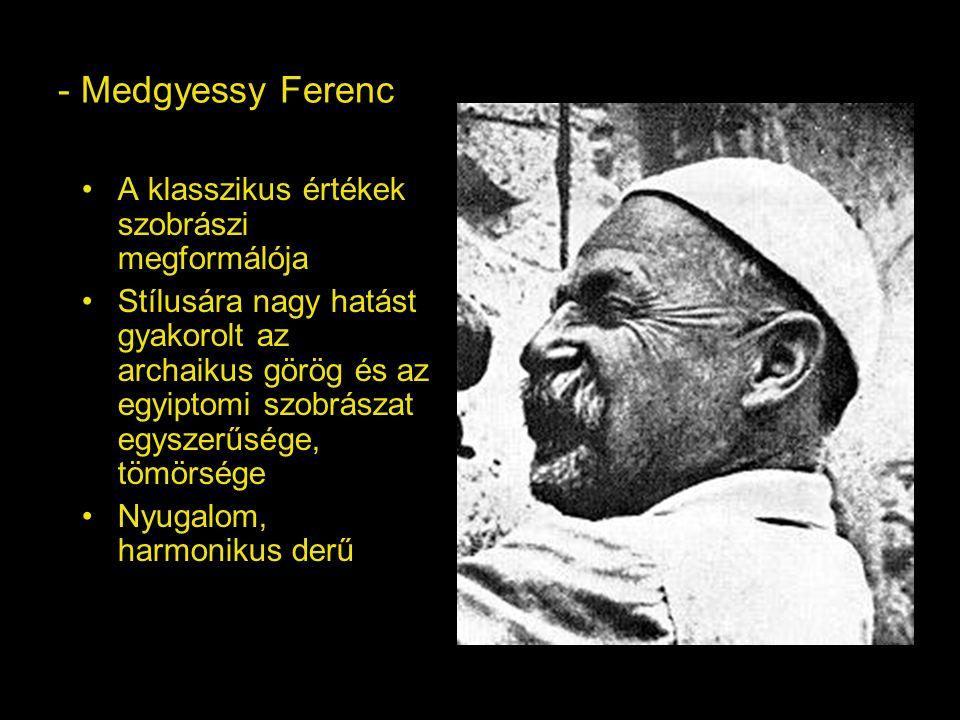 - Medgyessy Ferenc A klasszikus értékek szobrászi megformálója