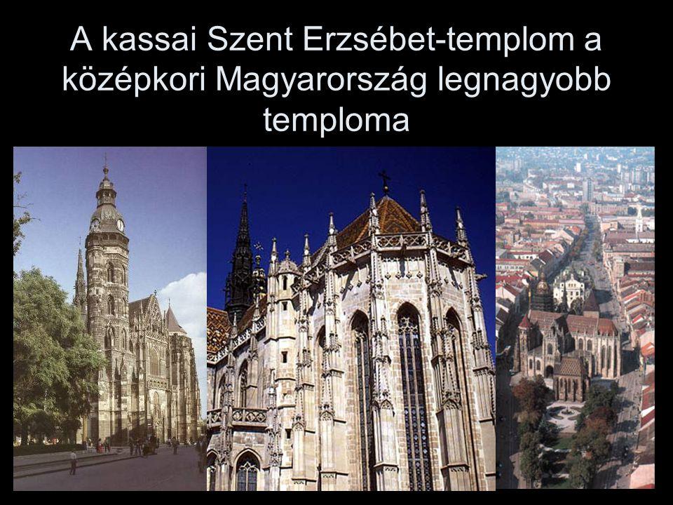 A kassai Szent Erzsébet-templom a középkori Magyarország legnagyobb temploma