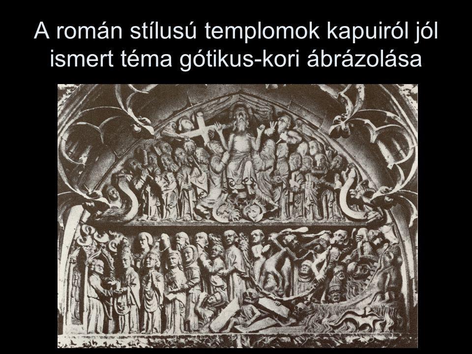 A román stílusú templomok kapuiról jól ismert téma gótikus-kori ábrázolása