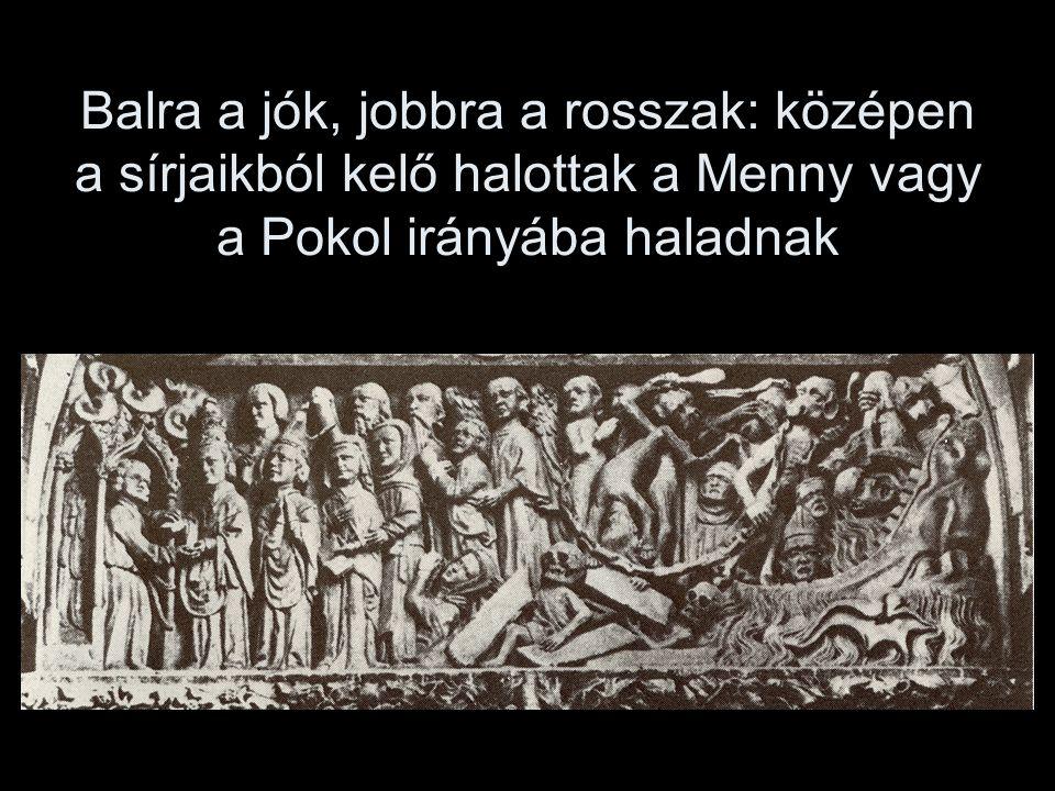 Balra a jók, jobbra a rosszak: középen a sírjaikból kelő halottak a Menny vagy a Pokol irányába haladnak