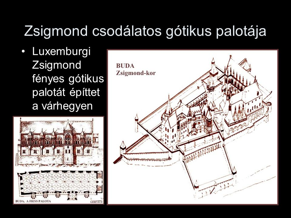 Zsigmond csodálatos gótikus palotája