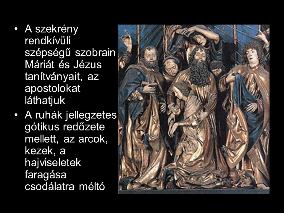 A szekrény rendkívüli szépségű szobrain Máriát és Jézus tanítványait, az apostolokat láthatjuk