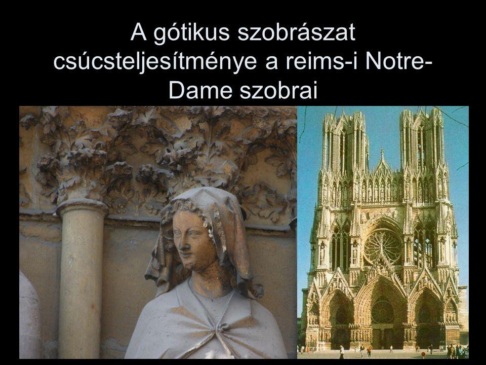A gótikus szobrászat csúcsteljesítménye a reims-i Notre-Dame szobrai