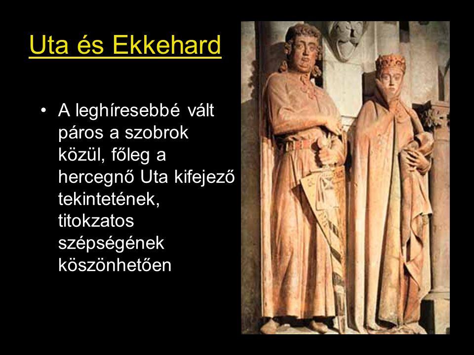 Uta és Ekkehard A leghíresebbé vált páros a szobrok közül, főleg a hercegnő Uta kifejező tekintetének, titokzatos szépségének köszönhetően.