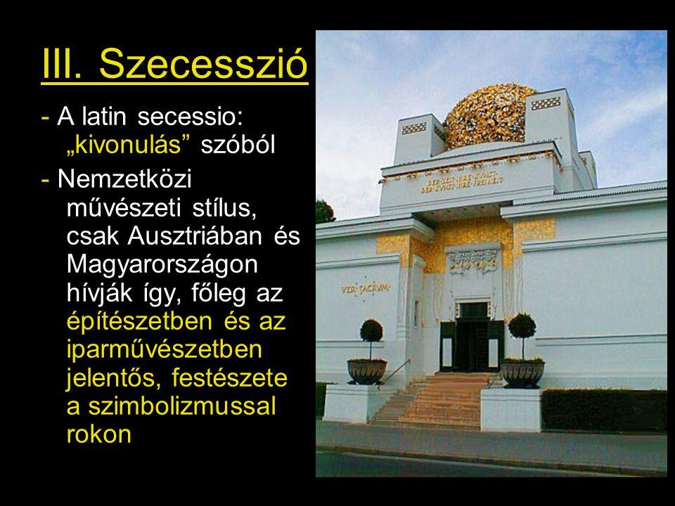 """III. Szecesszió - A latin secessio: """"kivonulás szóból"""