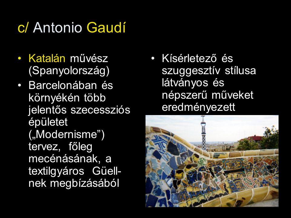 c/ Antonio Gaudí Katalán művész (Spanyolország)