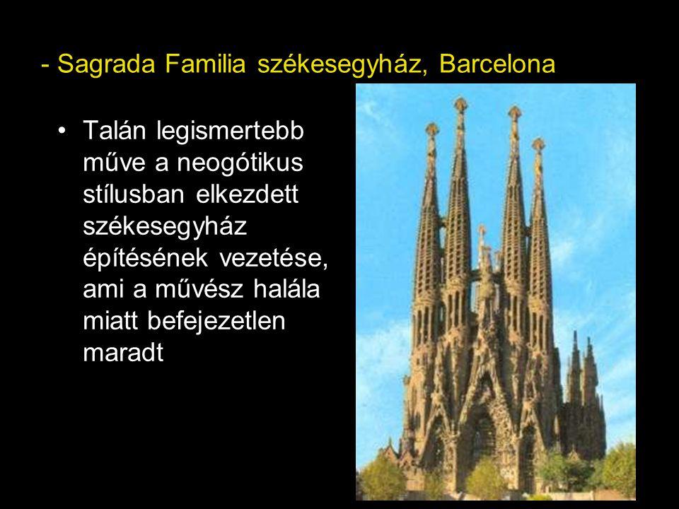 - Sagrada Familia székesegyház, Barcelona