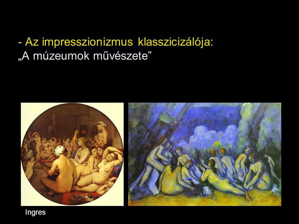 """Az impresszionizmus klasszicizálója: """"A múzeumok művészete"""