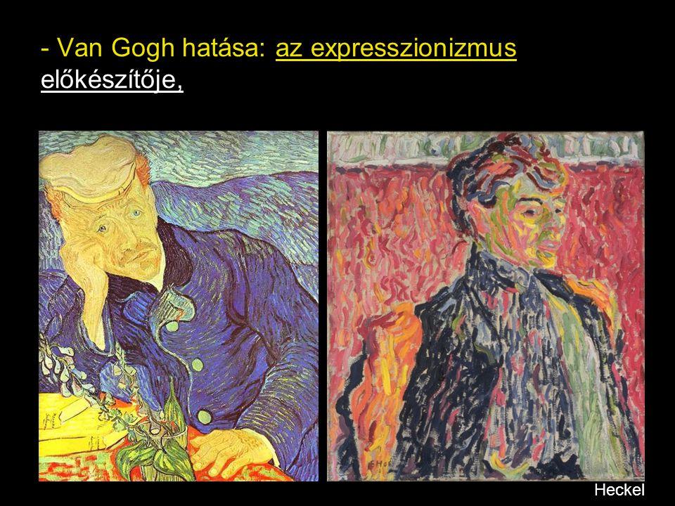 - Van Gogh hatása: az expresszionizmus előkészítője,