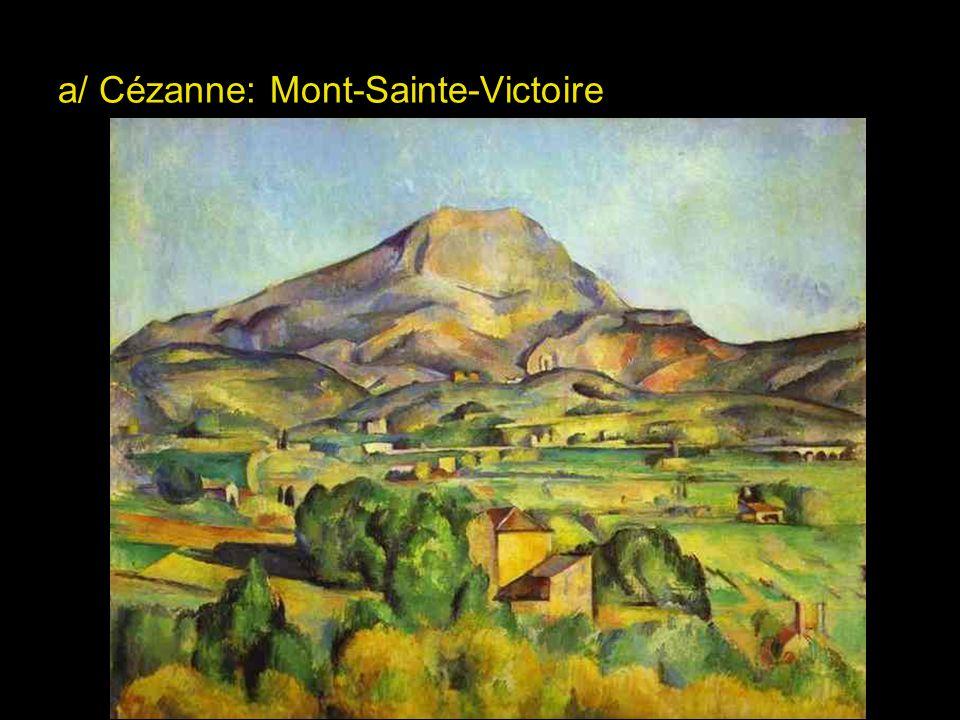 a/ Cézanne: Mont-Sainte-Victoire