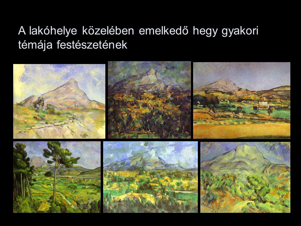 A lakóhelye közelében emelkedő hegy gyakori témája festészetének