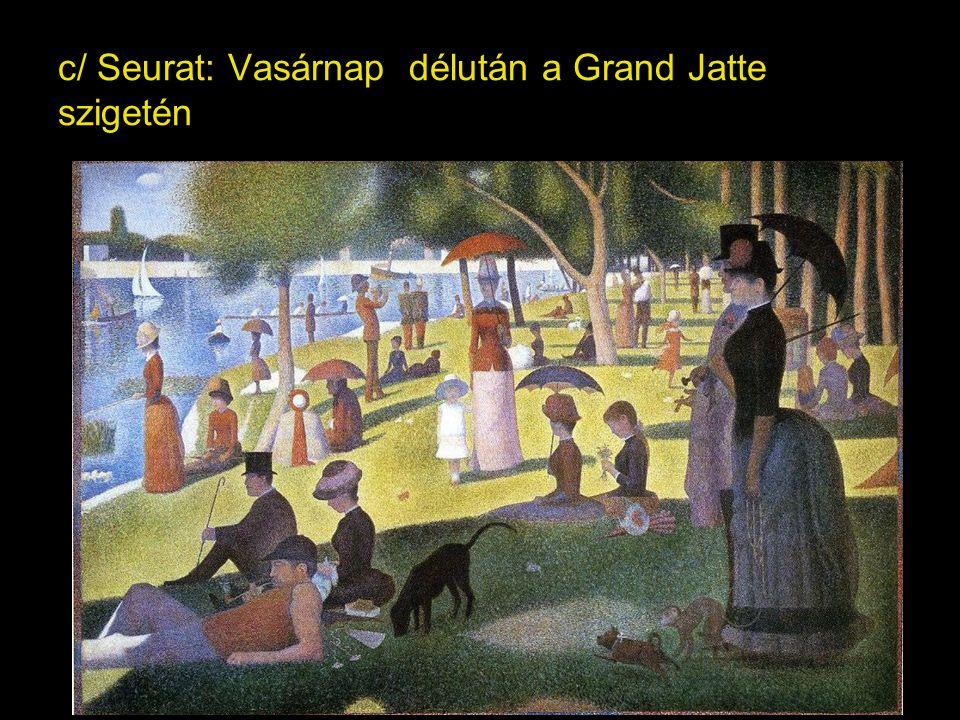 c/ Seurat: Vasárnap délután a Grand Jatte szigetén
