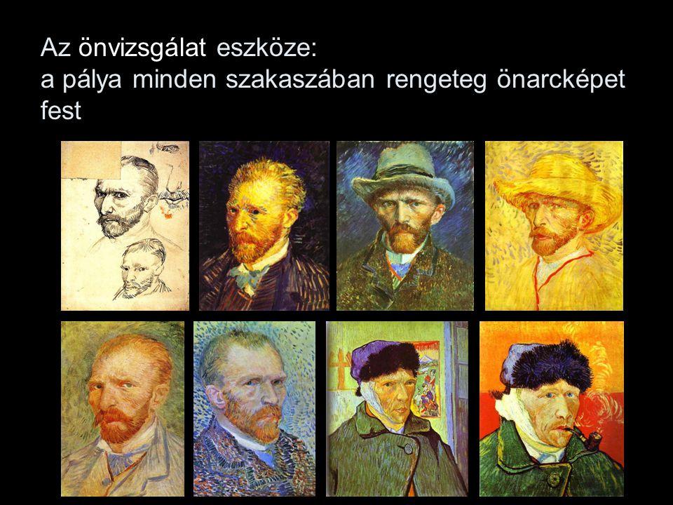 Az önvizsgálat eszköze: a pálya minden szakaszában rengeteg önarcképet fest