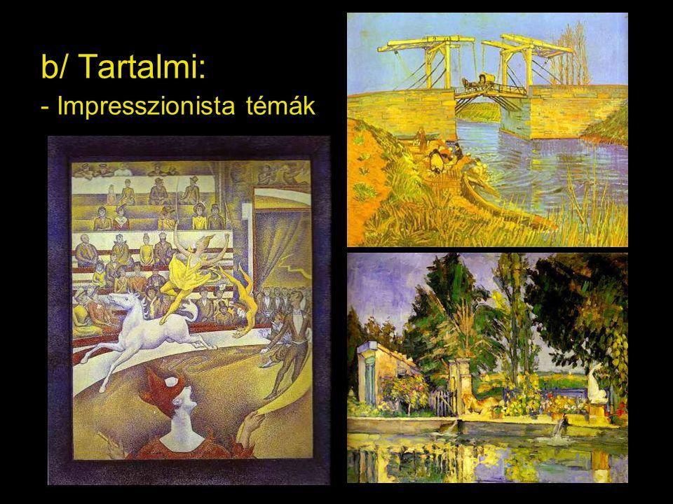 b/ Tartalmi: - Impresszionista témák