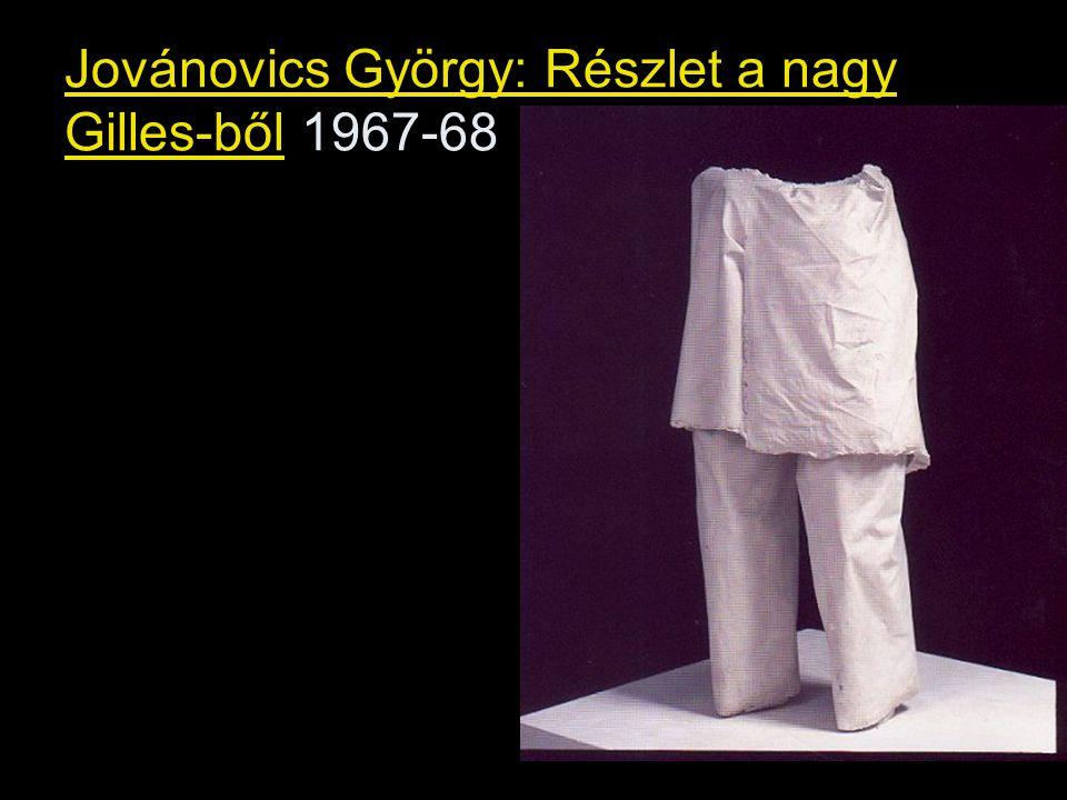 Jovánovics György: Részlet a nagy Gilles-ből 1967-68