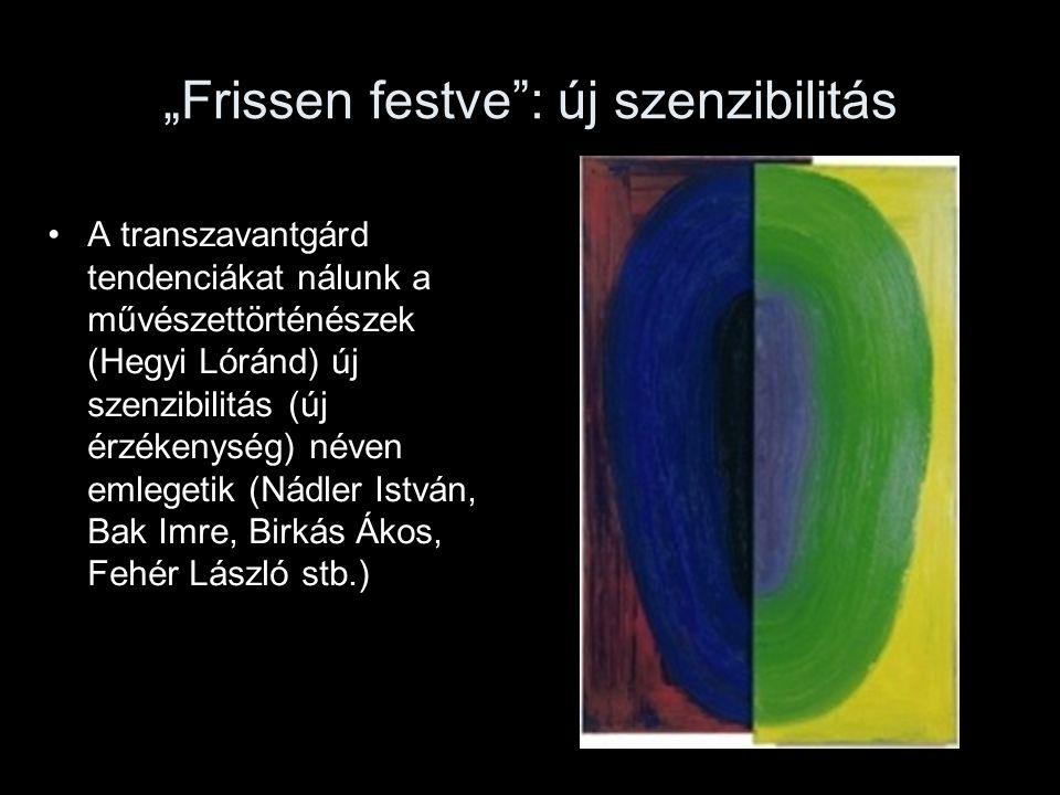 """""""Frissen festve : új szenzibilitás"""