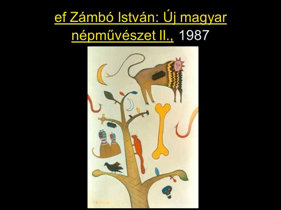 ef Zámbó István: Új magyar népművészet II., 1987