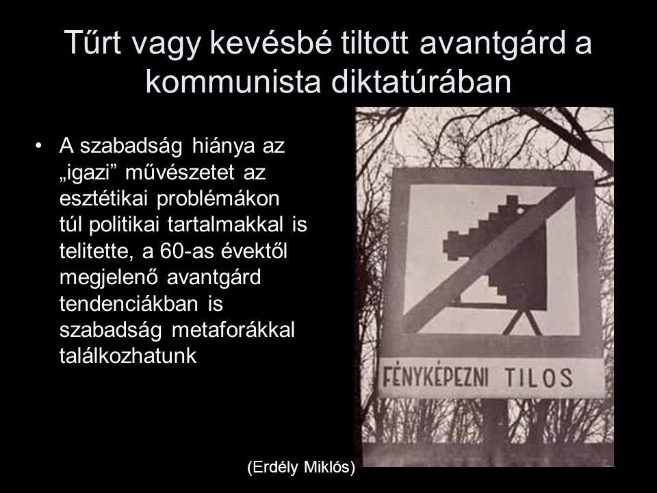 Tűrt vagy kevésbé tiltott avantgárd a kommunista diktatúrában