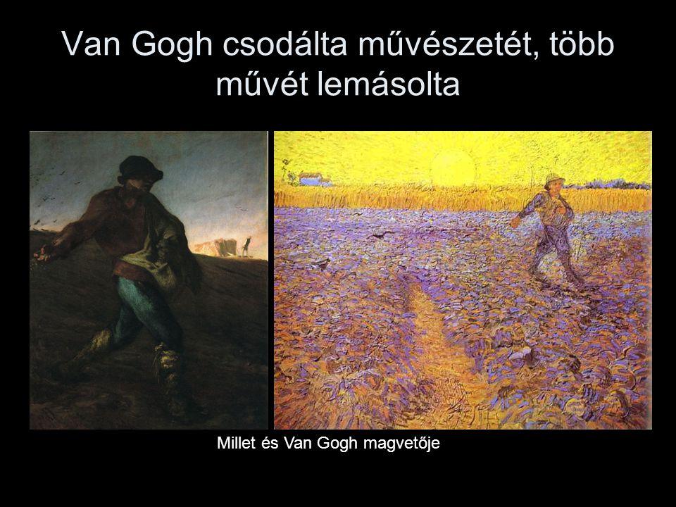 Van Gogh csodálta művészetét, több művét lemásolta