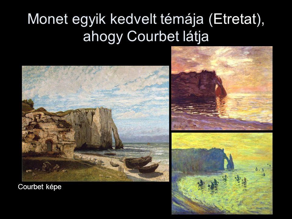Monet egyik kedvelt témája (Etretat), ahogy Courbet látja