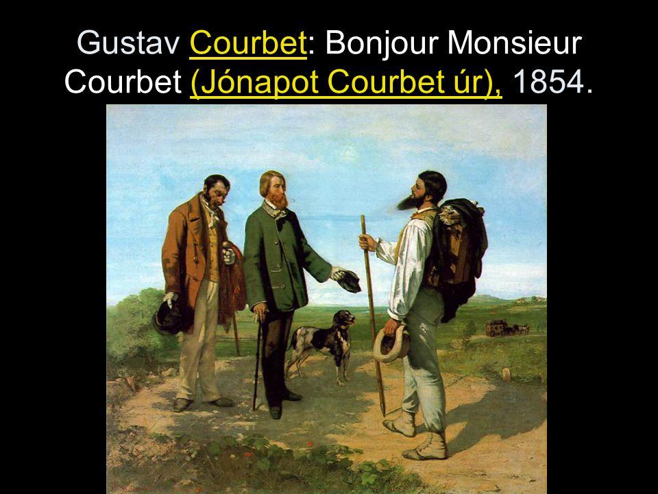 Gustav Courbet: Bonjour Monsieur Courbet (Jónapot Courbet úr), 1854.