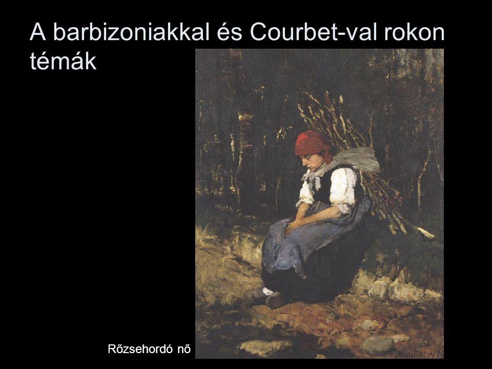A barbizoniakkal és Courbet-val rokon témák