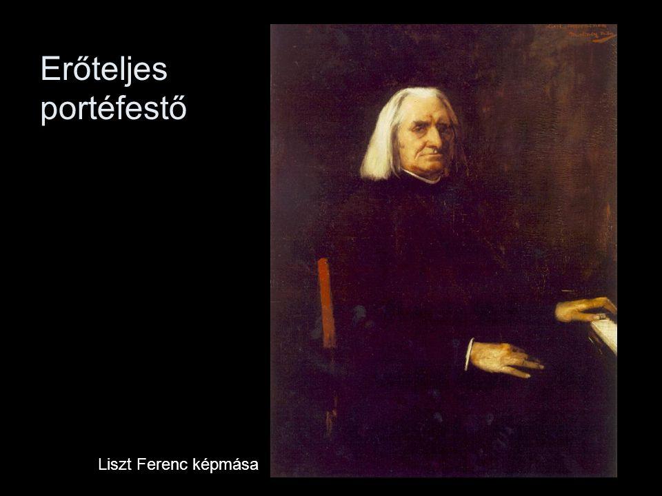 Erőteljes portéfestő Liszt Ferenc képmása