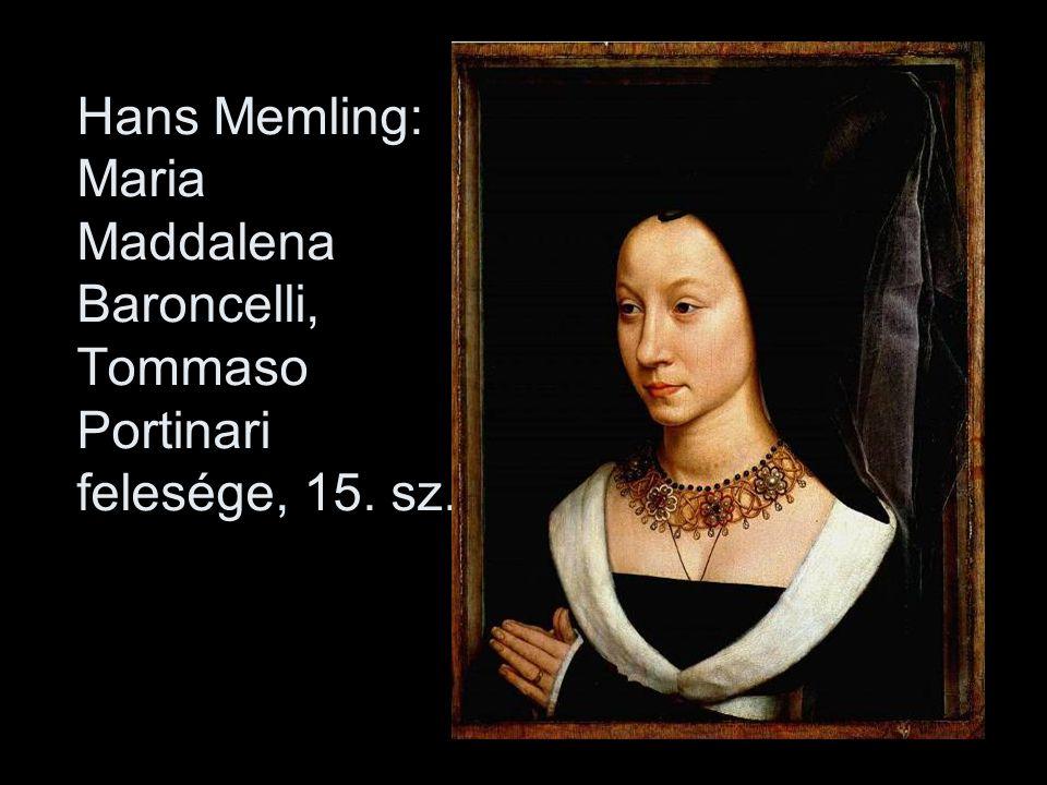 Hans Memling: Maria Maddalena Baroncelli, Tommaso Portinari felesége, 15. sz.