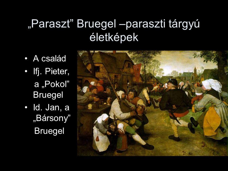 """""""Paraszt Bruegel –paraszti tárgyú életképek"""