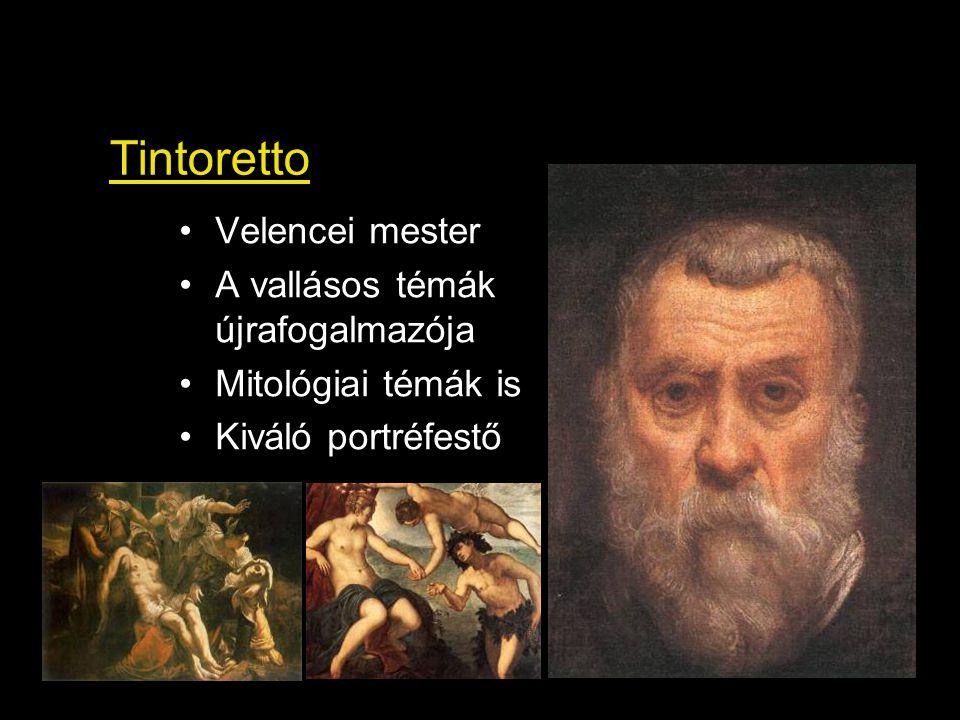 Tintoretto Velencei mester A vallásos témák újrafogalmazója