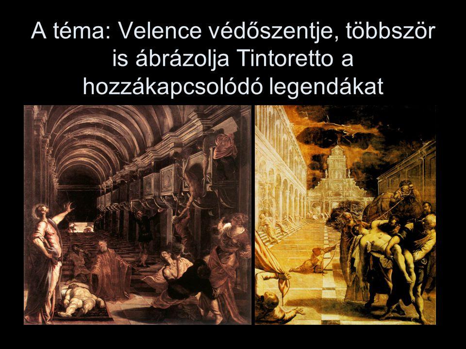 A téma: Velence védőszentje, többször is ábrázolja Tintoretto a hozzákapcsolódó legendákat