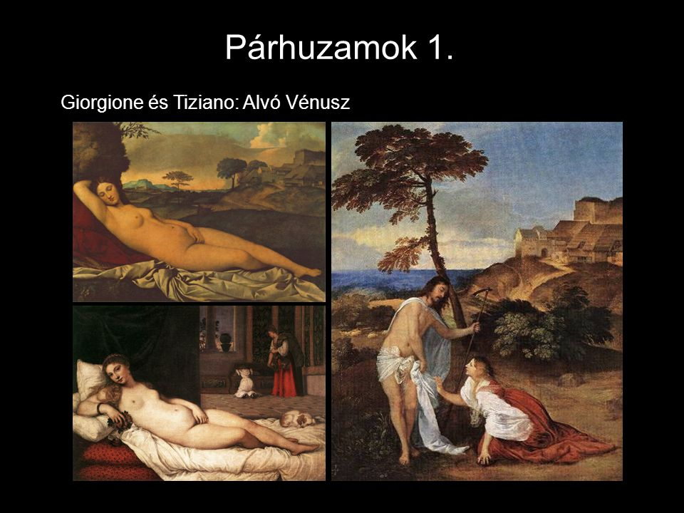 Párhuzamok 1. Giorgione és Tiziano: Alvó Vénusz