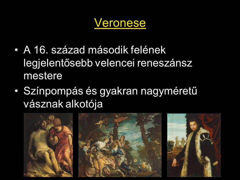 Veronese A 16. század második felének legjelentősebb velencei reneszánsz mestere.