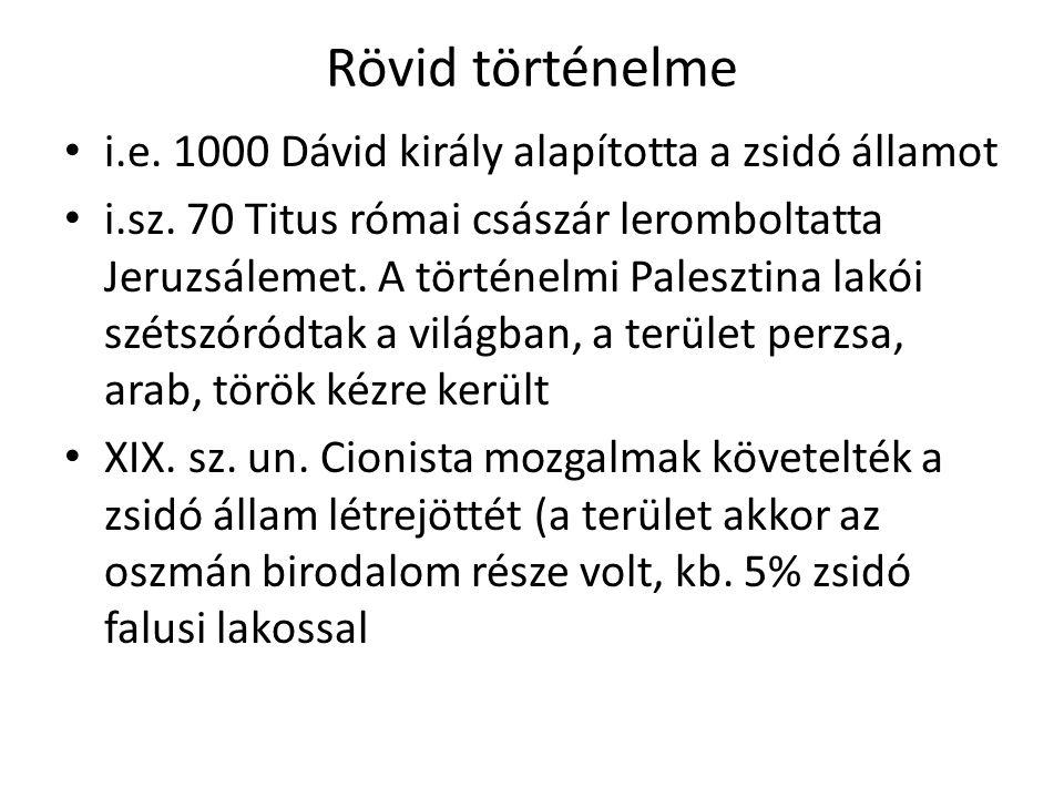 Rövid történelme i.e. 1000 Dávid király alapította a zsidó államot