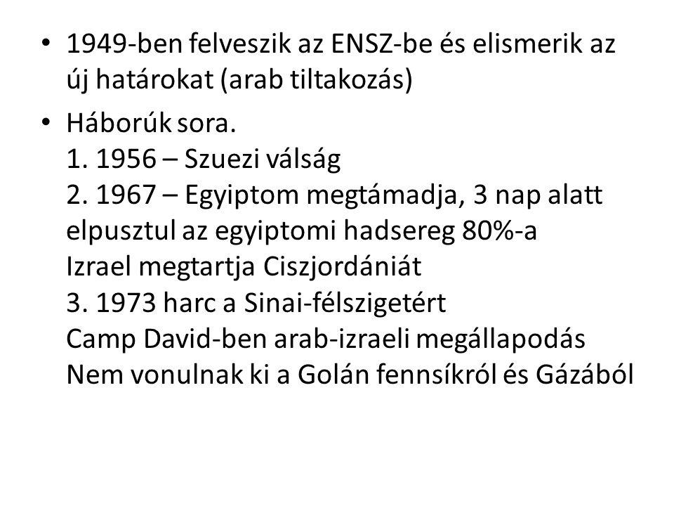 1949-ben felveszik az ENSZ-be és elismerik az új határokat (arab tiltakozás)