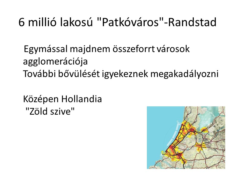 6 millió lakosú Patkóváros -Randstad