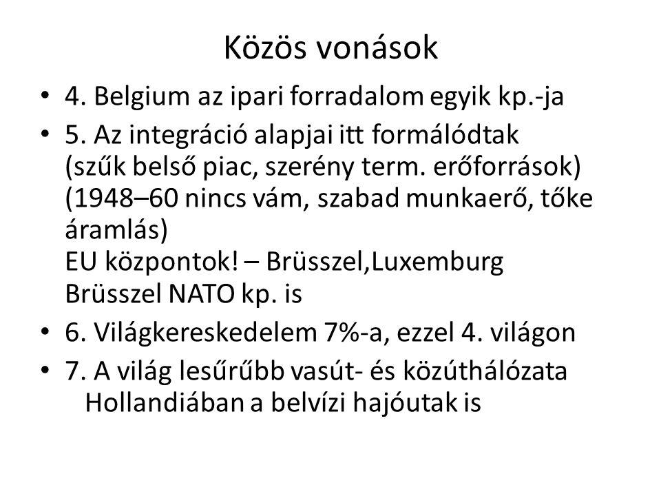 Közös vonások 4. Belgium az ipari forradalom egyik kp.-ja