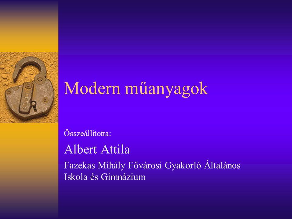 Modern műanyagok Albert Attila