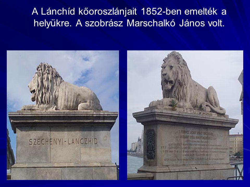 A Lánchíd kőoroszlánjait 1852-ben emelték a helyükre