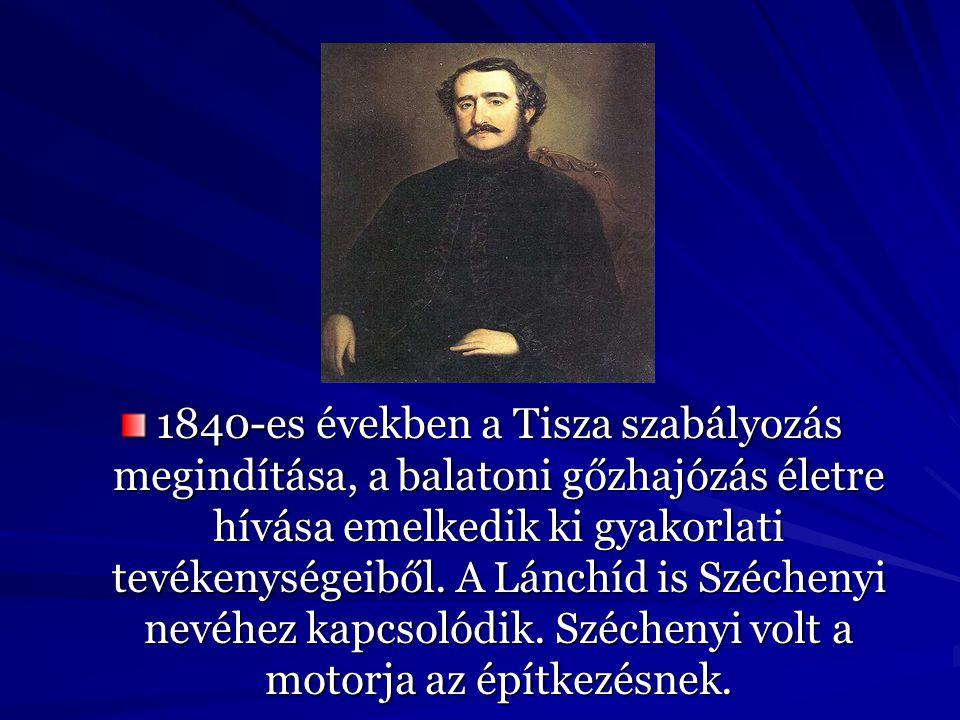 1840-es években a Tisza szabályozás megindítása, a balatoni gőzhajózás életre hívása emelkedik ki gyakorlati tevékenységeiből.