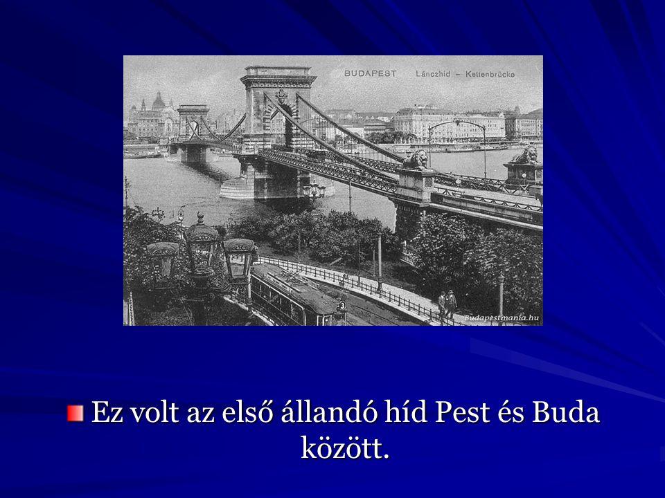 Ez volt az első állandó híd Pest és Buda között.