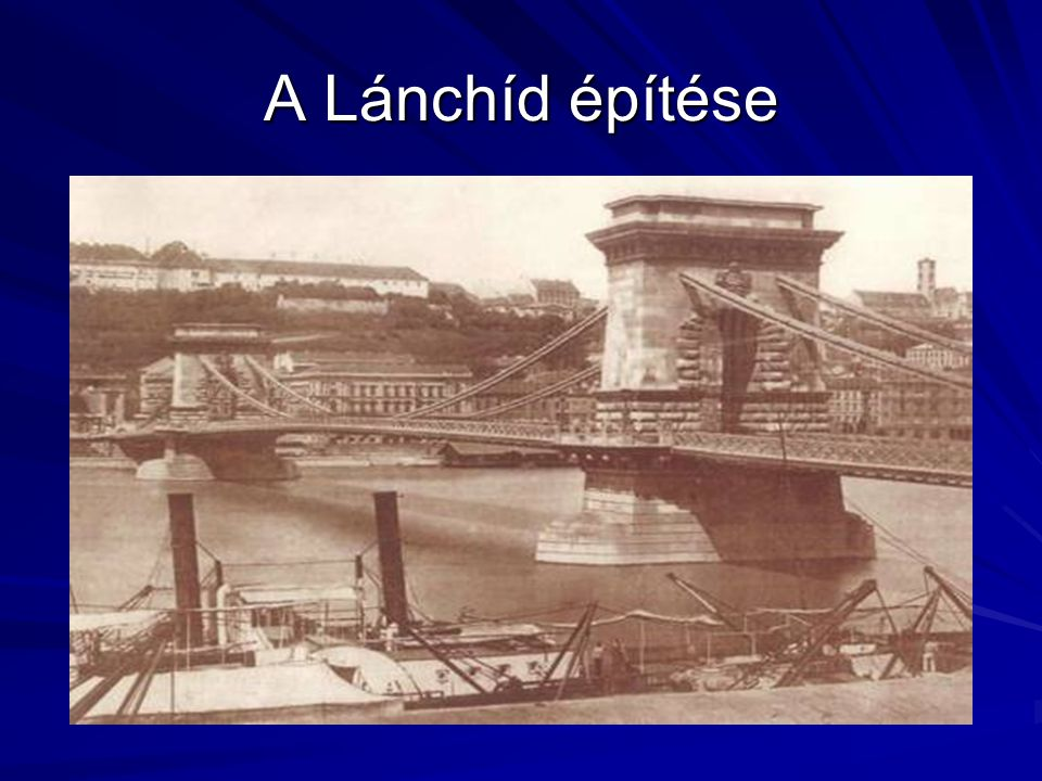 A Lánchíd építése