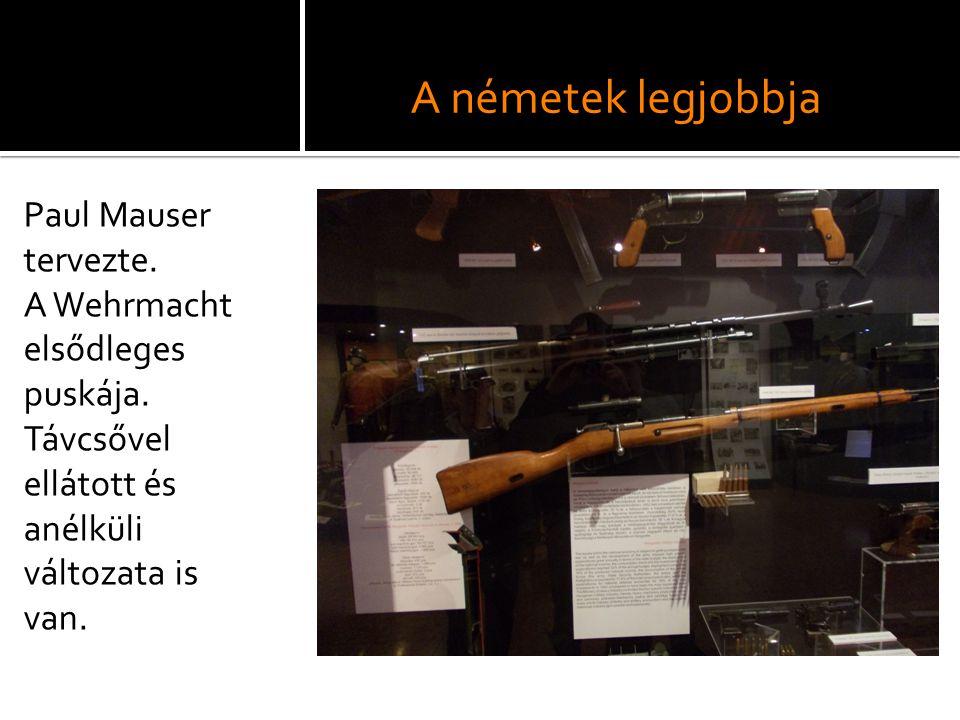 A németek legjobbja Paul Mauser tervezte.