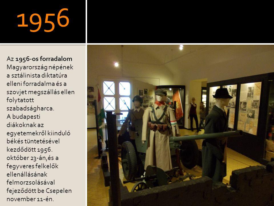 1956 Az 1956-os forradalom Magyarország népének a sztálinista diktatúra elleni forradalma és a szovjet megszállás ellen folytatott szabadságharca.