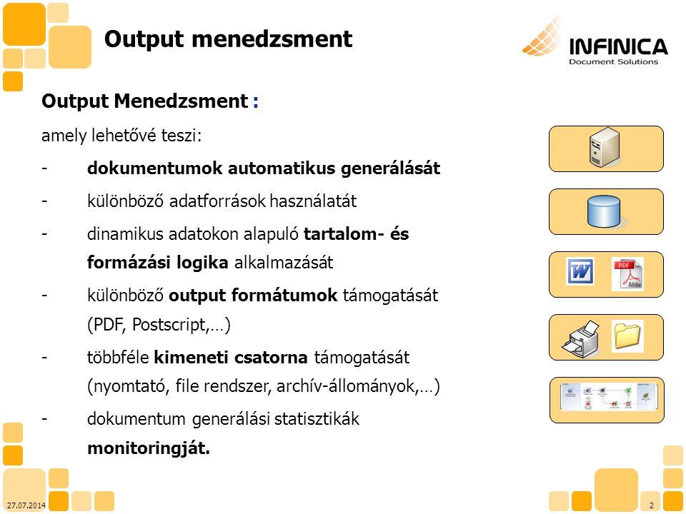 Output menedzsment Output Menedzsment : amely lehetővé teszi:
